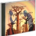Tropical Dreamtimes